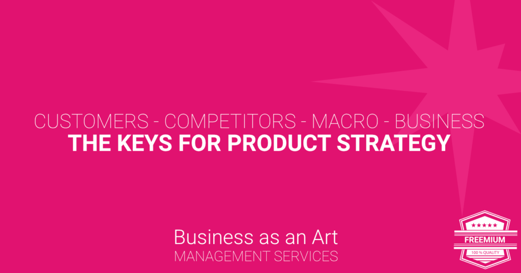 customers-competitors-macro-business-keys-product-strategy-freemium