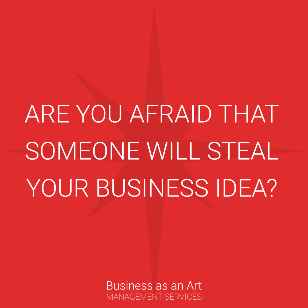 are you afraid that someone steal your business idea