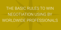 basic rules to win negotiation using by worldwide professionals