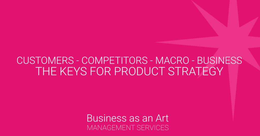 customers-competitors-macro-business-keys-product-strategy