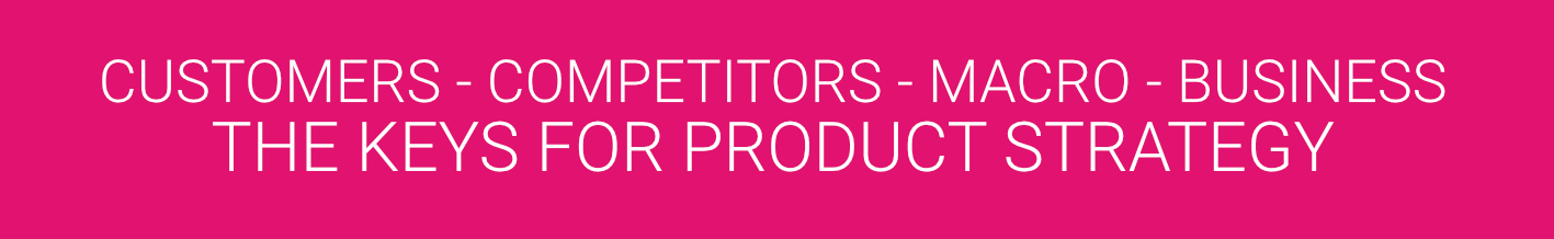 customers-competitors-macro-business-keys-product-strategy-headline