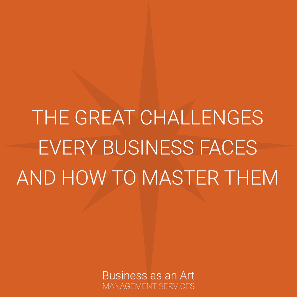 great challenges every business faces and how to master them all