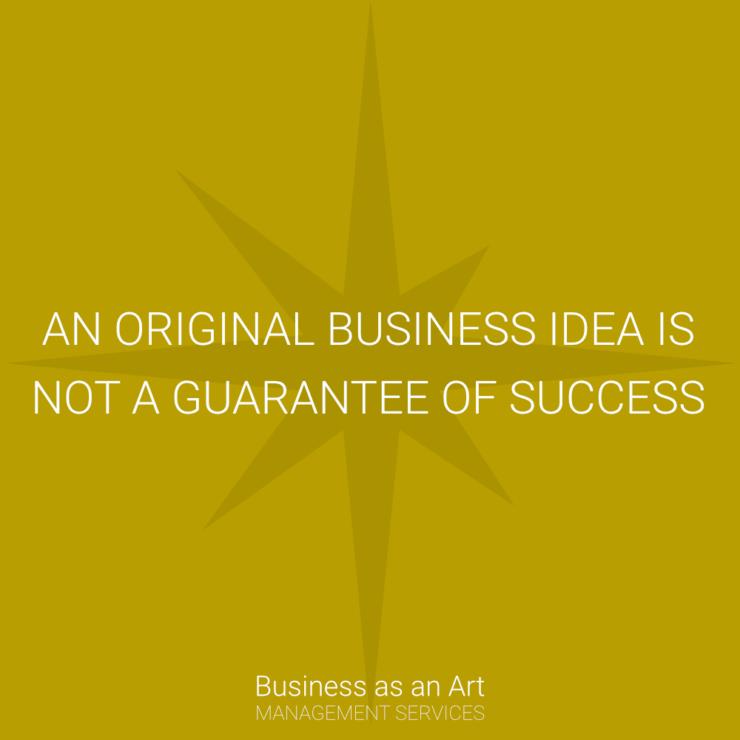 original business idea is not a guarantee of success