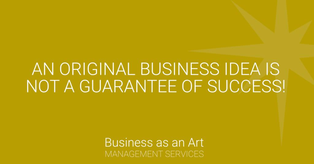 original-business-idea-is-not-guarantee-of-success