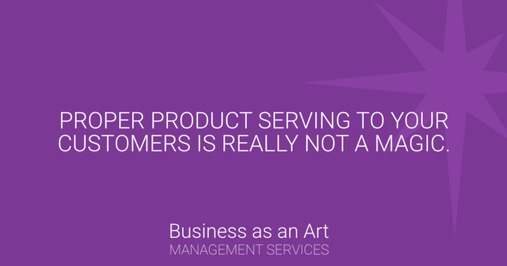 proper-product-serving-to-customers-is-not-magic