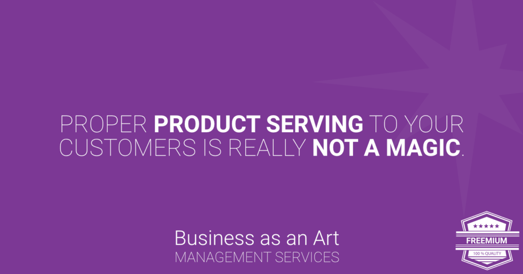 proper-product-serving-to-customers-is-not-magic-freemium