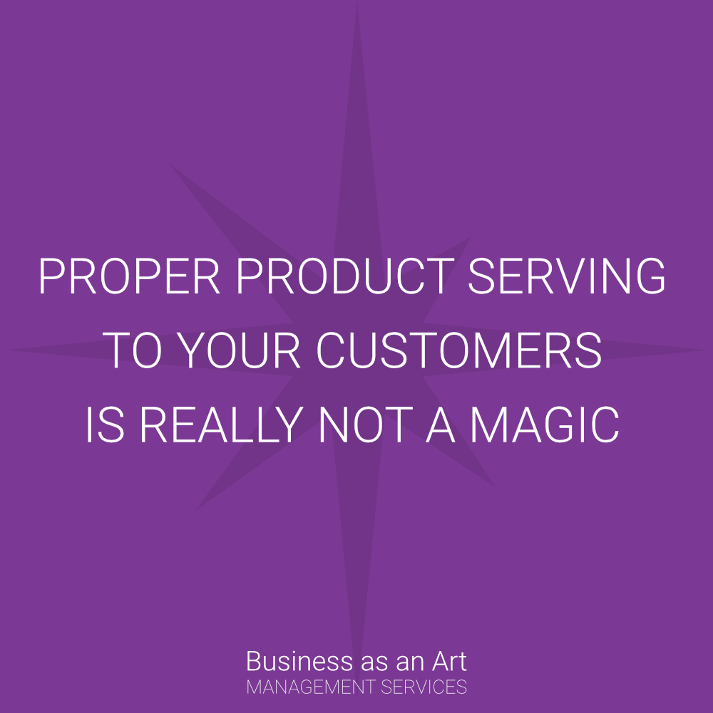 proper product serving to your customers is really not a magic