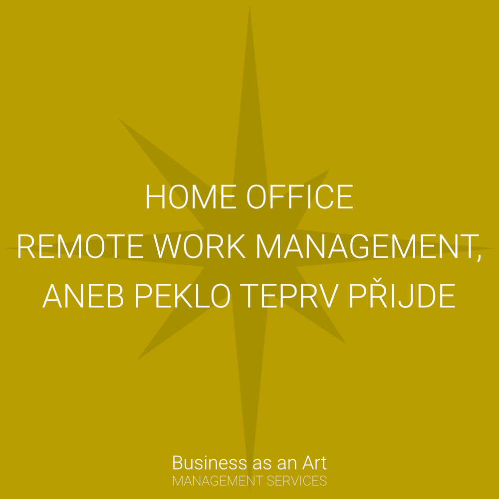home office aneb remote work management peklo teprv prijde