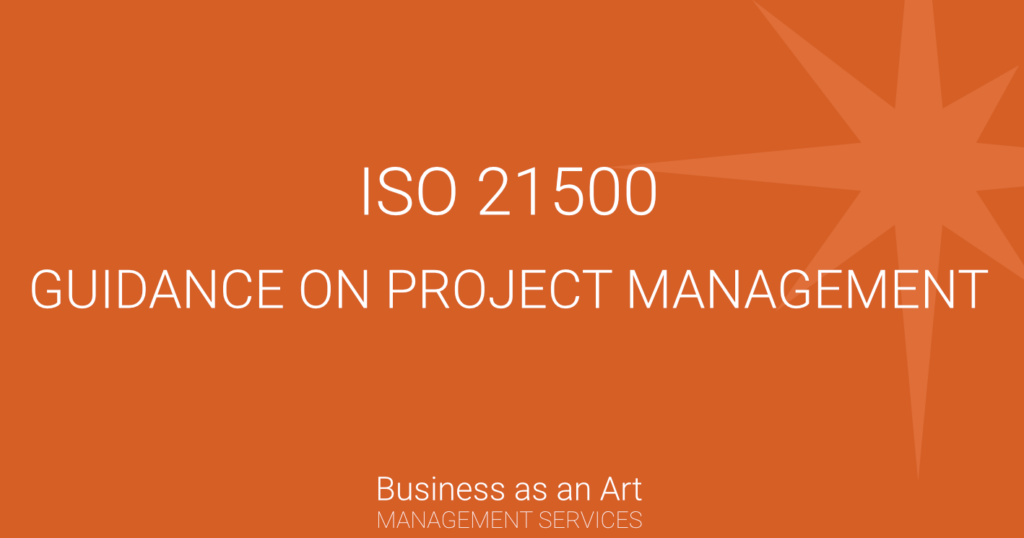 ISO 21500 guidance on project management managers guide business as an art